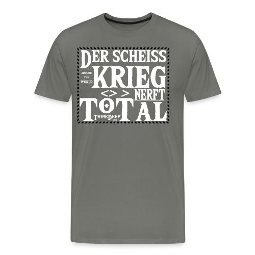 ThinkDeep scheiss krieg - Männer Premium T-Shirt