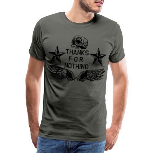 Thanks for Nothing - Männer Premium T-Shirt