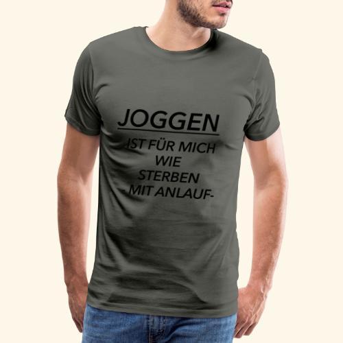 Joggen ist für mich wie Sterben mit Anlauf - Männer Premium T-Shirt