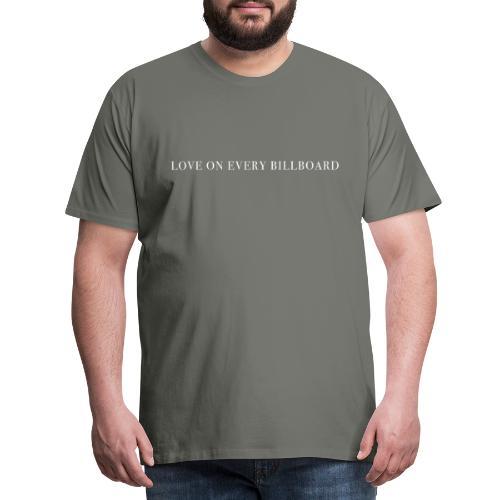 LOVE ON EVERY BILLBOARD - Men's Premium T-Shirt