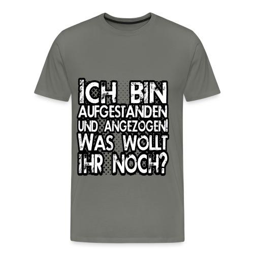 Was wollt ihr noch? - Männer Premium T-Shirt