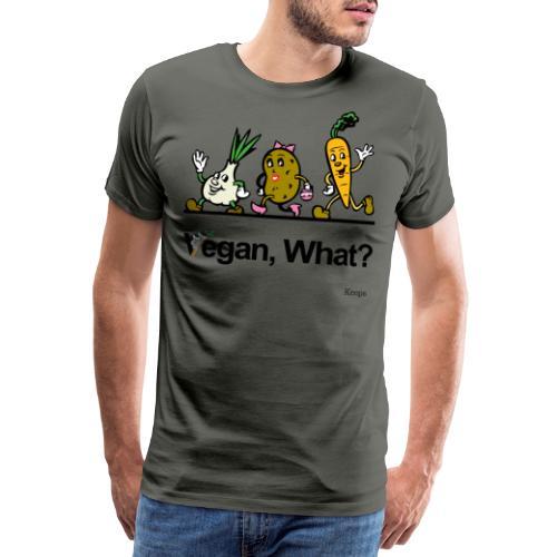 Vegan What ? - T-shirt Premium Homme