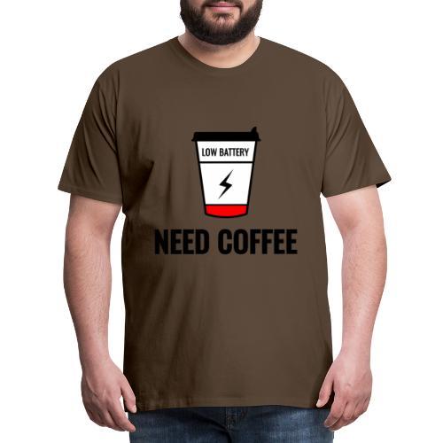 need coffee - Miesten premium t-paita