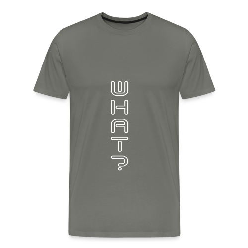 What - 3 - Männer Premium T-Shirt