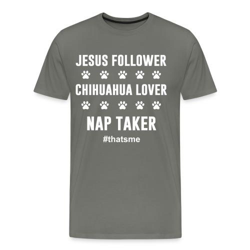 Jesus follower chihuahua lover nap taker - Men's Premium T-Shirt