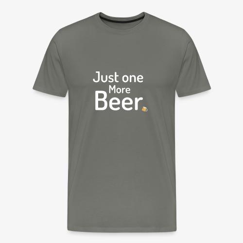 One more beer - Mannen Premium T-shirt