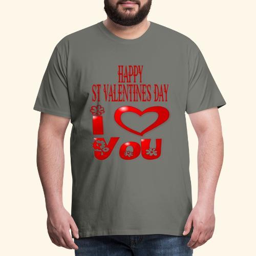 HAPPY ST VALENTINES DAY I Love You - Men's Premium T-Shirt