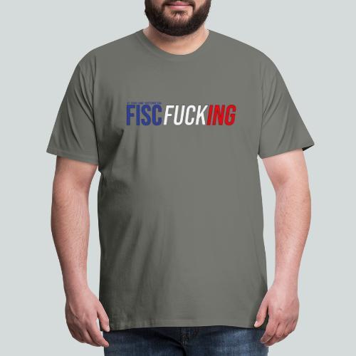 Je suis une victime du FISCfucking... - T-shirt Premium Homme