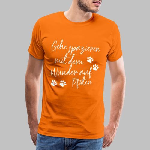 GEHE SPAZIEREN MIT DEM WUNDER AUF PFOTEN - Männer Premium T-Shirt