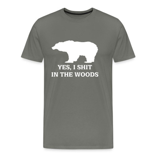 bear shit in the woods - Men's Premium T-Shirt