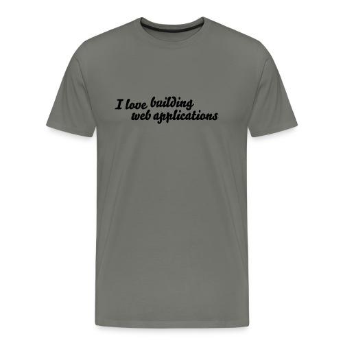 I love building - Männer Premium T-Shirt