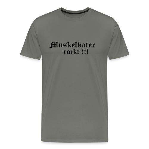 Muskelkater rockt !!! 3 - Männer Premium T-Shirt