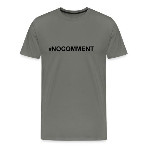 #nocomment - Männer Premium T-Shirt