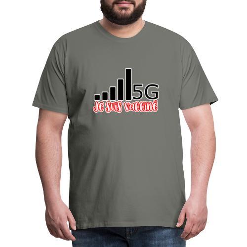 Je suis vacciné, j'ai la 5G - T-shirt Premium Homme