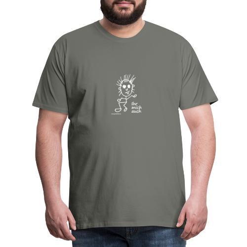 Ihr mich auch - Männer Premium T-Shirt