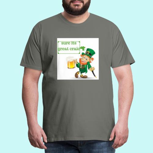 sure its great craic - Men's Premium T-Shirt