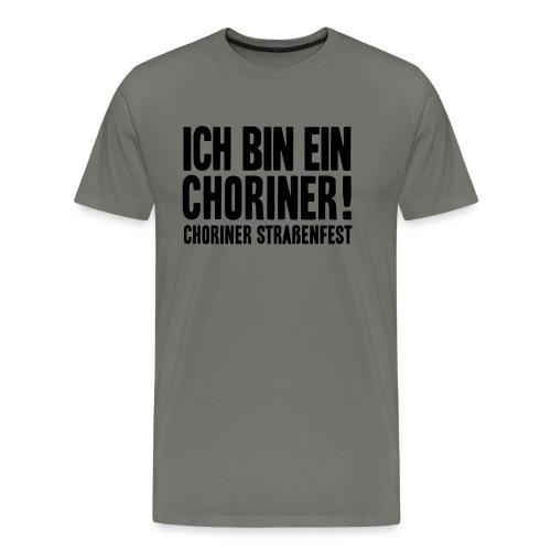 Ich bin ein Choriner! - Männer Premium T-Shirt