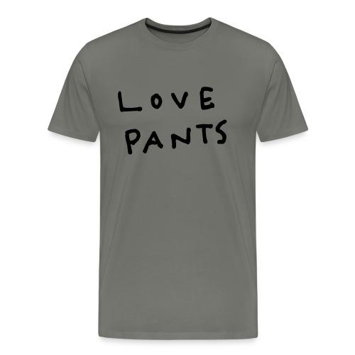 LOVE PANTS - Men's Premium T-Shirt
