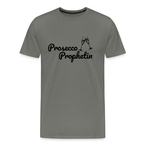 Prosecco Prophetin / Partyshirt / Mädelsabend - Männer Premium T-Shirt