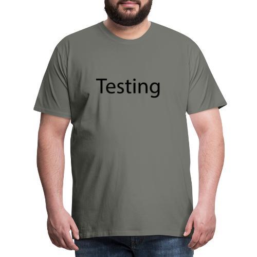 Testing - Herre premium T-shirt