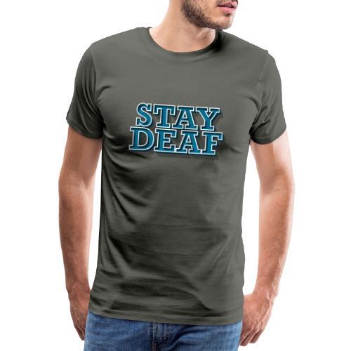 Bleib Taub - Männer Premium T-Shirt