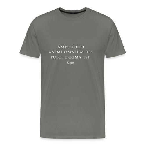 """Cicero citazione - """"Amplitudo animi"""" - Maglietta Premium da uomo"""