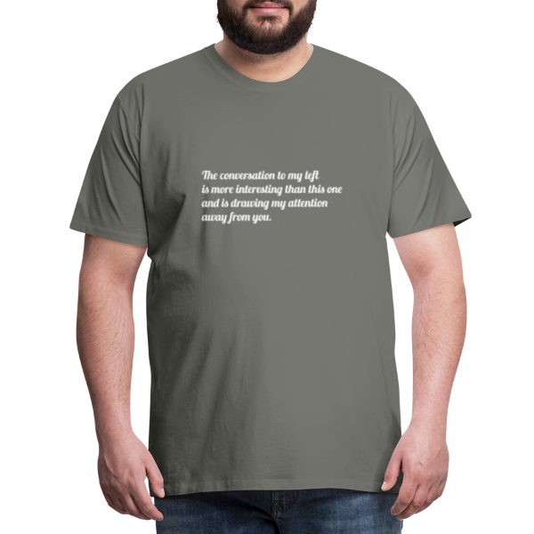 conversation-to-my-left - Men's Premium T-Shirt