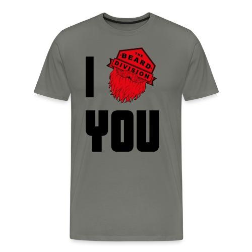 I Beard You - Männer Premium T-Shirt