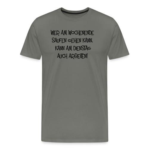 Saufen gehen - Männer Premium T-Shirt