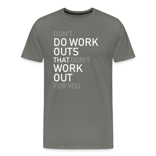 Don't do workouts - Men's Premium T-Shirt