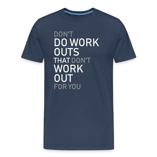 Don't do workouts - Men's Premium T-Shirt