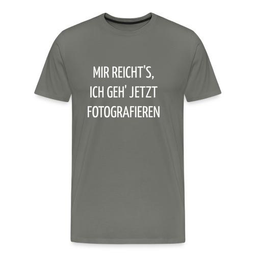 Mir reicht's, ich geh' jetzt fotografieren - Männer Premium T-Shirt