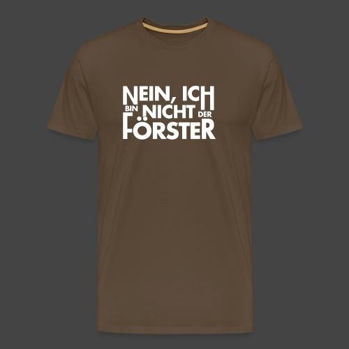Nicht der Förster-Shirt für Jäger - Männer Premium T-Shirt