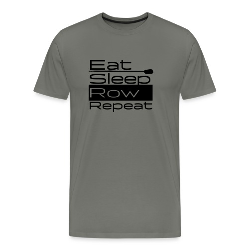 Eat Sleep Row Repeat - Männer Premium T-Shirt