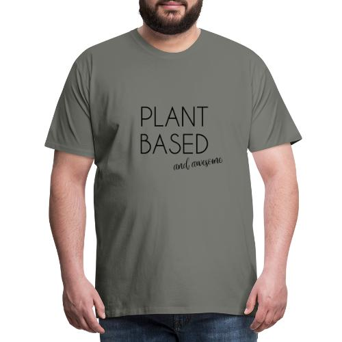 Plantbased and awesome - Männer Premium T-Shirt