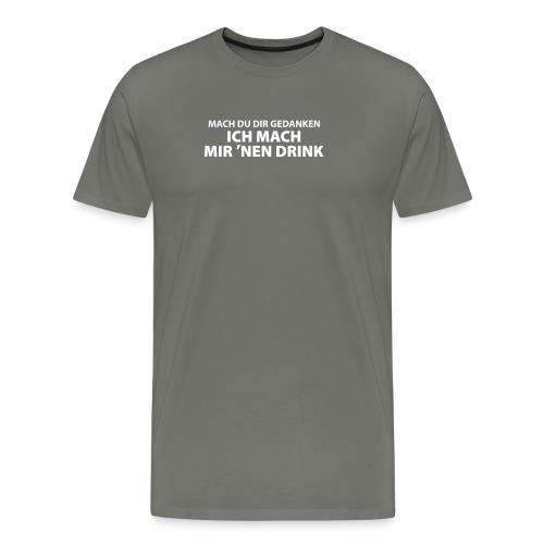 Gedanken Drink Cocktail Bier nimm's leicht easy - Men's Premium T-Shirt