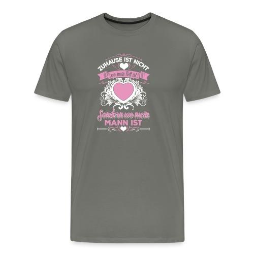 Mein Mann - Mein Zuhause - Männer Premium T-Shirt