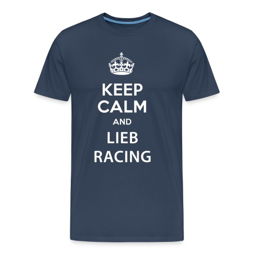 Keep Calm and Lieb Racing - T-shirt Premium Homme