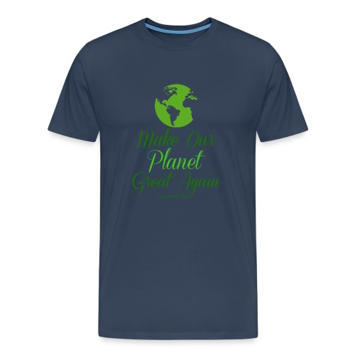 Make our planet great again - Männer Premium T-Shirt