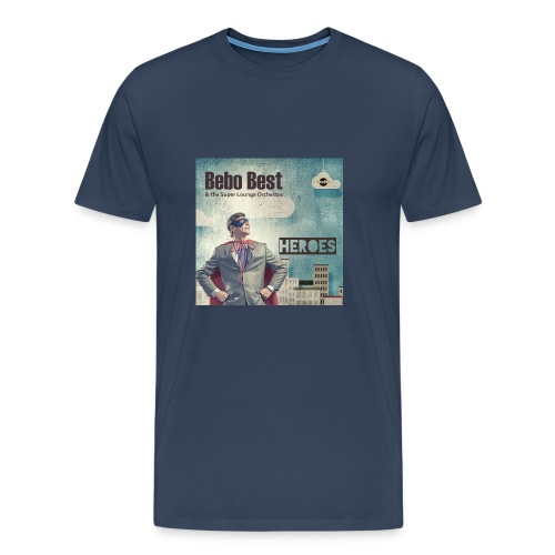 Bebo_Best_-Heroes_3000-72dpi_ - Men's Premium T-Shirt