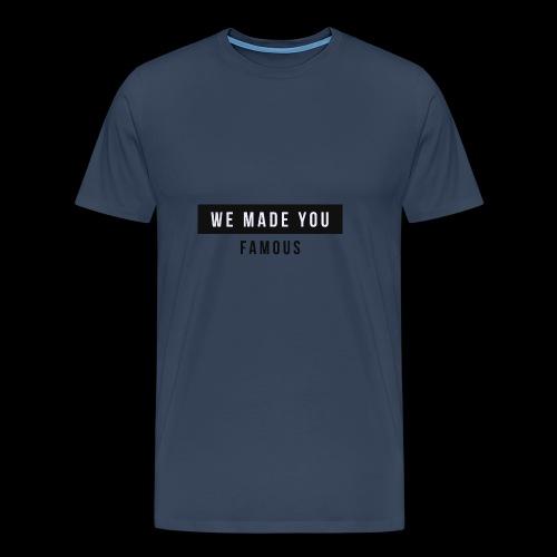 Famous Drop - Limited - Men's Premium T-Shirt