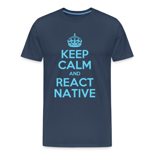 KEEP CALM AND REACT NATIVE SHIRT - Männer Premium T-Shirt