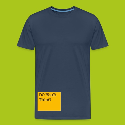 DO YouR ThinG - Männer Premium T-Shirt