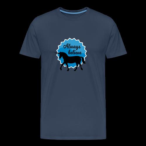 Always Believe in Unicorns - Männer Premium T-Shirt