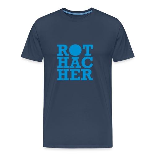 Rothacher - Männer Premium T-Shirt