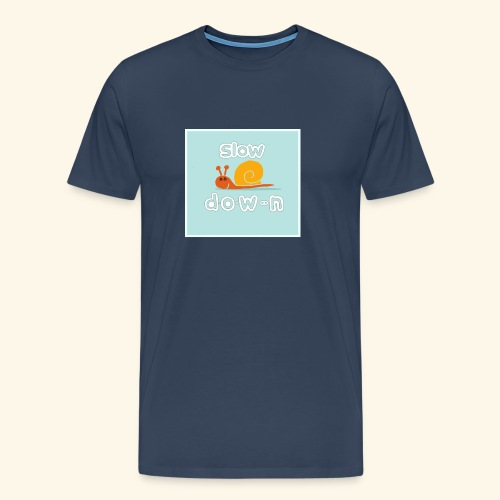 Relax, chill out, don't rush, slow down - Men's Premium T-Shirt