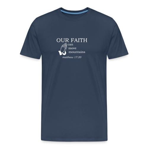 'OUR FAITH' t-shirt (white) - Men's Premium T-Shirt