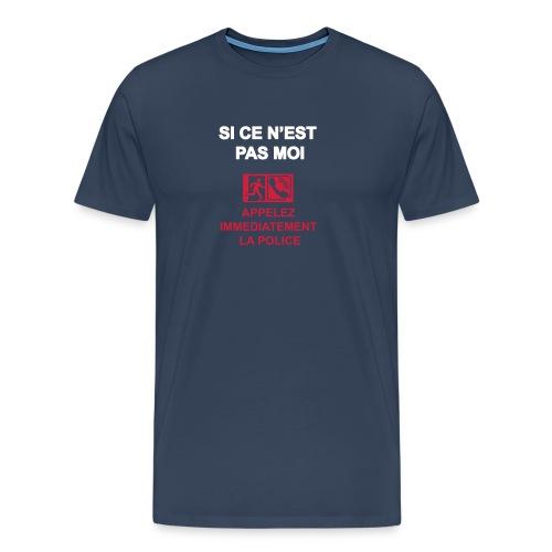 Si ce n'est pas moi - T-shirt Premium Homme