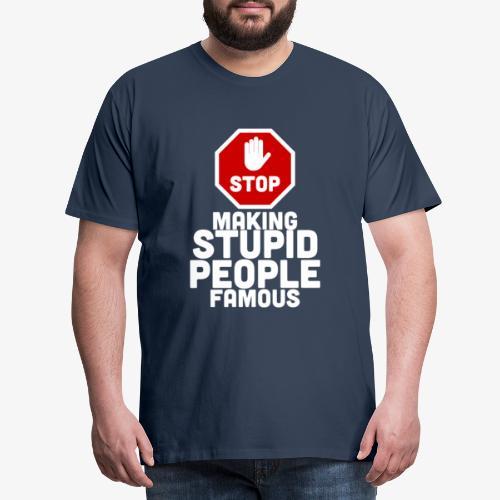 stupid-famous-transparent - Men's Premium T-Shirt