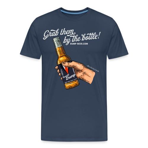 Grab them by the bottle! - Männer Premium T-Shirt